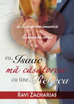 Eu, Isaac, mă căsătoresc cu tine, Rebeca (paperback)