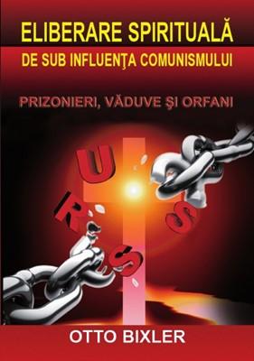 Eliberare spirituală de sub influenţa comunismului - Văduve, orfani şi prizonieri