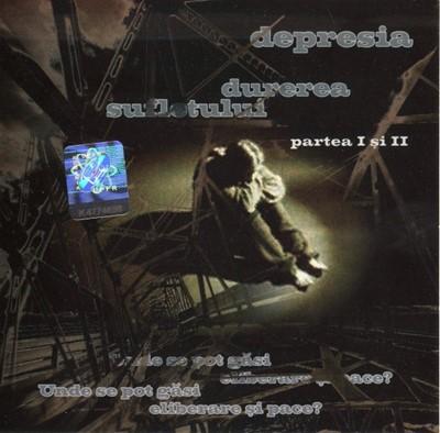 Depresia durerea sufletului - Partea 1 şi 2