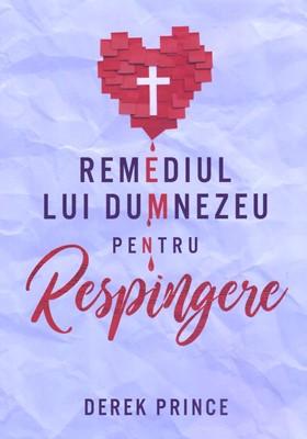 Remediul lui Dumnezeu pentru respingere (paperback)