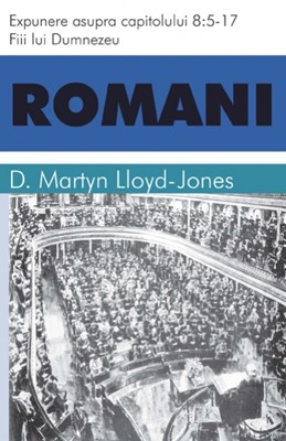 Romani, vol 7 - cap 8:5-17 - Fiii lui Dumnezeu