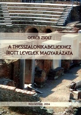A Thesszalonikabeliekhez irott levelek magyarazata