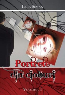 Portrete din cioburi - Vol. 1