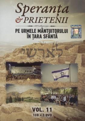 Speranţa şi prietenii - vol. 11 (1 DVD + 1 CD Bonus) Pe urmele Mântuitorului în Ţara Sfântă