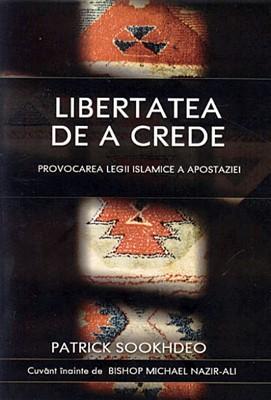 Libertatea de a crede. Provocarea legii islamice a apostaziei