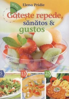 Găteşte repede, sănătos & gustos