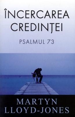 Încercarea credinţei - Psalmul 73