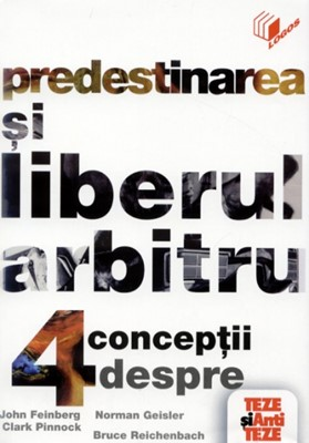 Predestinarea şi liberul arbitru - 4 concepţii