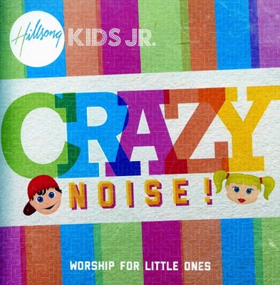 Hillsong Kids - Crazy Noise