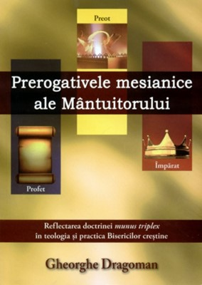 Prerogativele mesianice ale Mântuitorului
