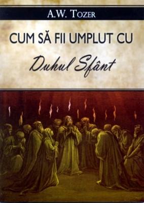 Cum să fii umplut cu Duhul Sfânt