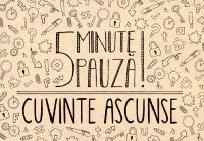 5 Minute pauză! Cuvinte ascunse
