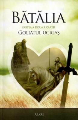 Bătălia. partea a doua a cărţii Goliatul ucigaş