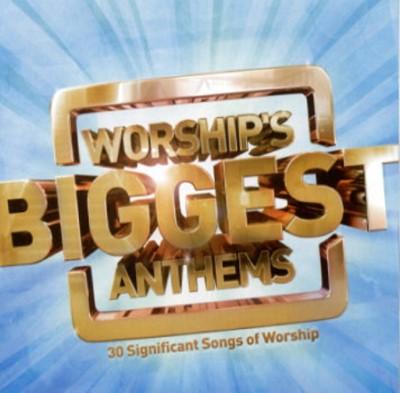 Worships biggest anthems