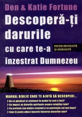 Descoperă-ţi darurile cu care te-a înzestrat Dumnezeu (paperback)