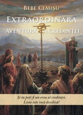 Extraordinara aventură a credinţei (SC)