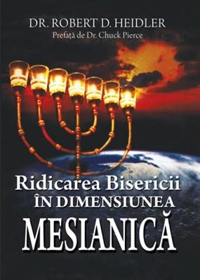 Ridicarea Bisericii în dimensiunea mesianică