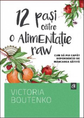 12 paşi către o alimentaţie raw