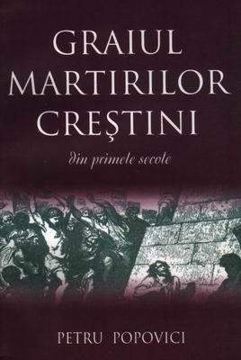 Graiul martirilor creştini din primele secole (SC)