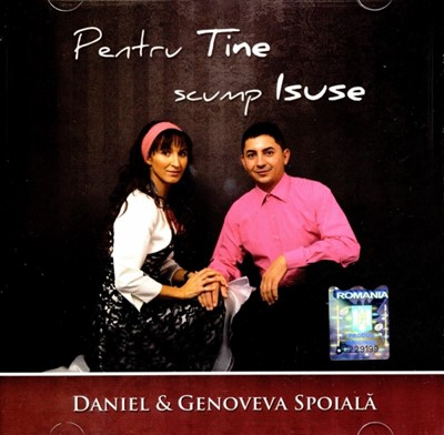 Daniel & Genoveva Spoială - Pentru Tine scump Isuse