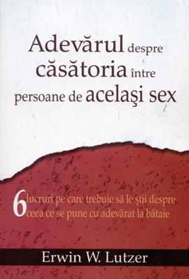 Adevărul despre căsătoria între persoane de acelaşi sex
