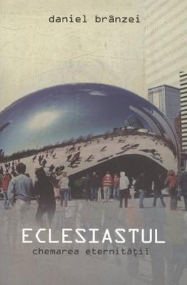 Eclesiastul - chemarea eternităţii