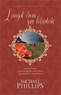 Lungul drum spre libertate: Seria secretul trandafirului vol.3