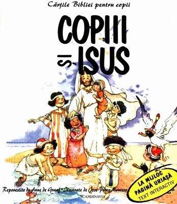 Cărţile Bibliei pentru copii. Copiii şi Isus