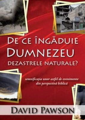 De ce îngăduie Dumnezeu dezastrele naturale?