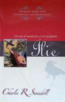 Ilie - Un om al modestiei şi al curajului