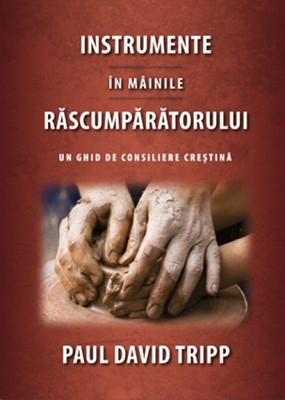Instrumente în mâinile Răscumpărătorului - un ghid de consiliere creştină