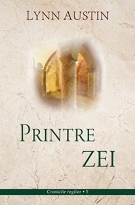 Printre Zei - Cronicile regilor vol. 5