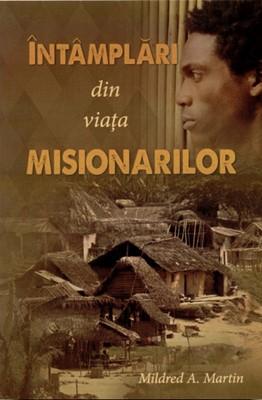 Întâmplări din viaţa misionarilor