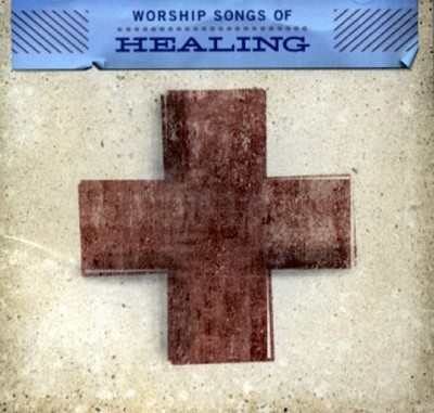 Worship Songs Of Healing