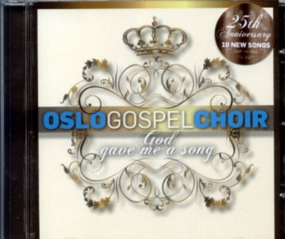God gave me a song - Oslo Gospel Choir