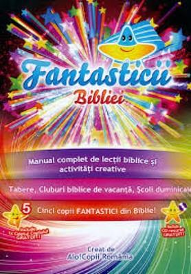 Fantasticii Bibliei + caietul copilului