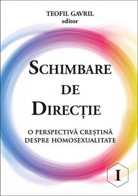 Schimbare de direcţie, o perspectivă creştină despre homosexualitate (vol 1+vol2)