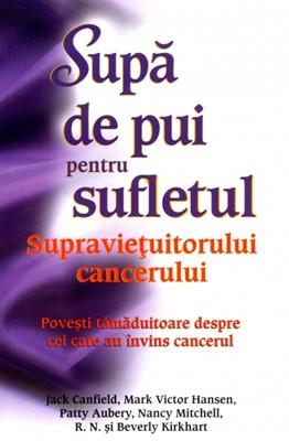 Supă de pui pentru sufletul supravieţuitorului cancerului