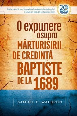 O expunere asupra mărturisirii de credinţă baptiste de la 1689