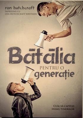 Bătălia pentru o generaţie