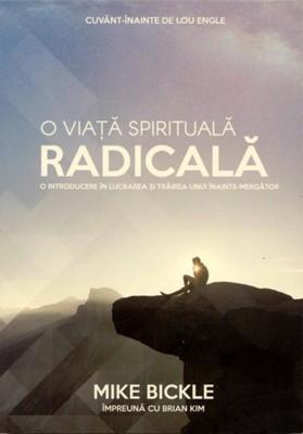 O viaţă spirituală radicală