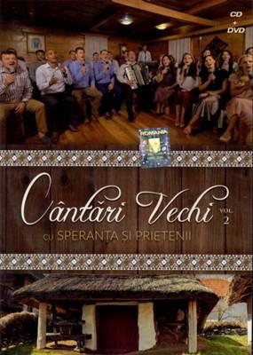Cântări vechi - Speranţa şi prietenii, vol. 2 CD+DVD