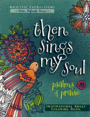 Then sings my soul - psalms of praise