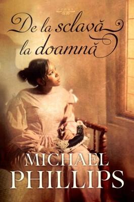 De la sclavă la doamnă. Seria Verisoarele din Carolina vol. 2