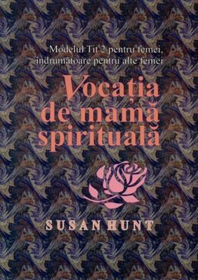 Vocaţia de mamă spirituală