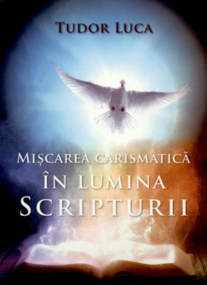 Mişcarea carismatică în lumina Scripturii