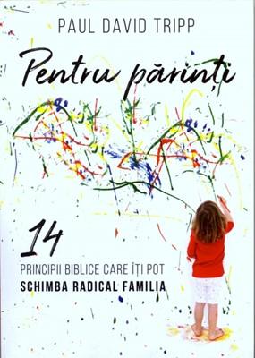 Pentru părinți. 14 principii biblice care îți pot schimba radical familia