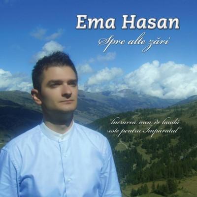 Spre alte zări - Ema Hasan