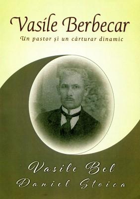 Vasile Berbecar - un pastor şi un cărturar dinamic