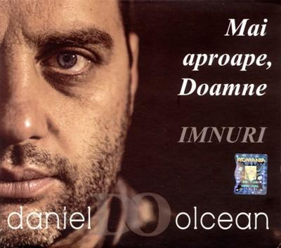 Mai aproape, Doamne - Daniel Olcean